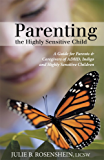 Parenting the Highly Sensitive Child : A Guide for Parents & Caregivers of ADHD, Indigo and Highly Sensitive Children