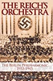 The Reich's Orchestra: The Berlin Philharmonic 1933-1945
