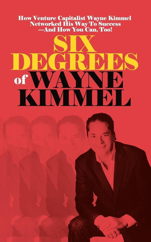 Six Degrees of Wayne Kimmel ebook