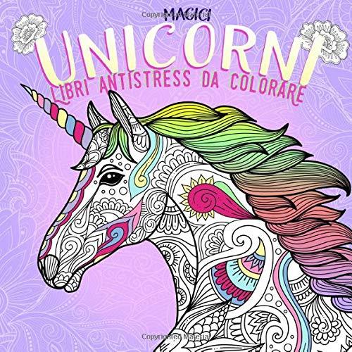 Disegni Da Colorare Antistress.Magici Unicorni Libri Antistress Da Colorare Un Meraviglioso