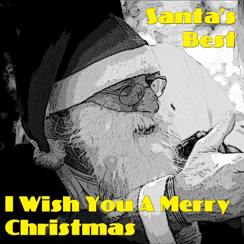 Santa's Best - I Wish You A Merry Christmas