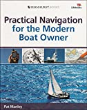 Practical Navigation for the Modern Boat Owner: Navigate Effectively by Getting the Most Out of Your Electronic Devices (Wiley Nautical)