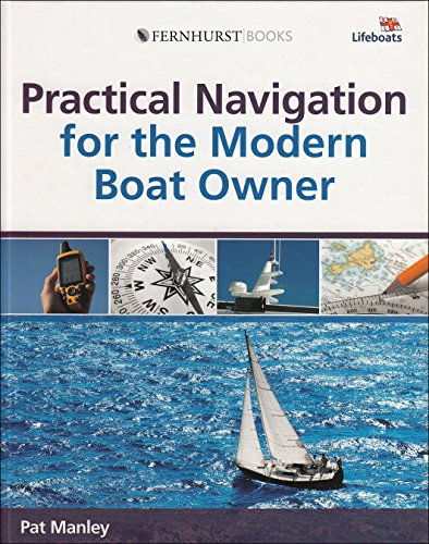 Practical Navigation for the Modern Boat Owner: Navigate Effectively by Getting the Most Out of Your Electronic Devices (Wiley (Modern Boat)