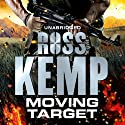 Moving Target Audiobook by Ross Kemp Narrated by Mark Meadows