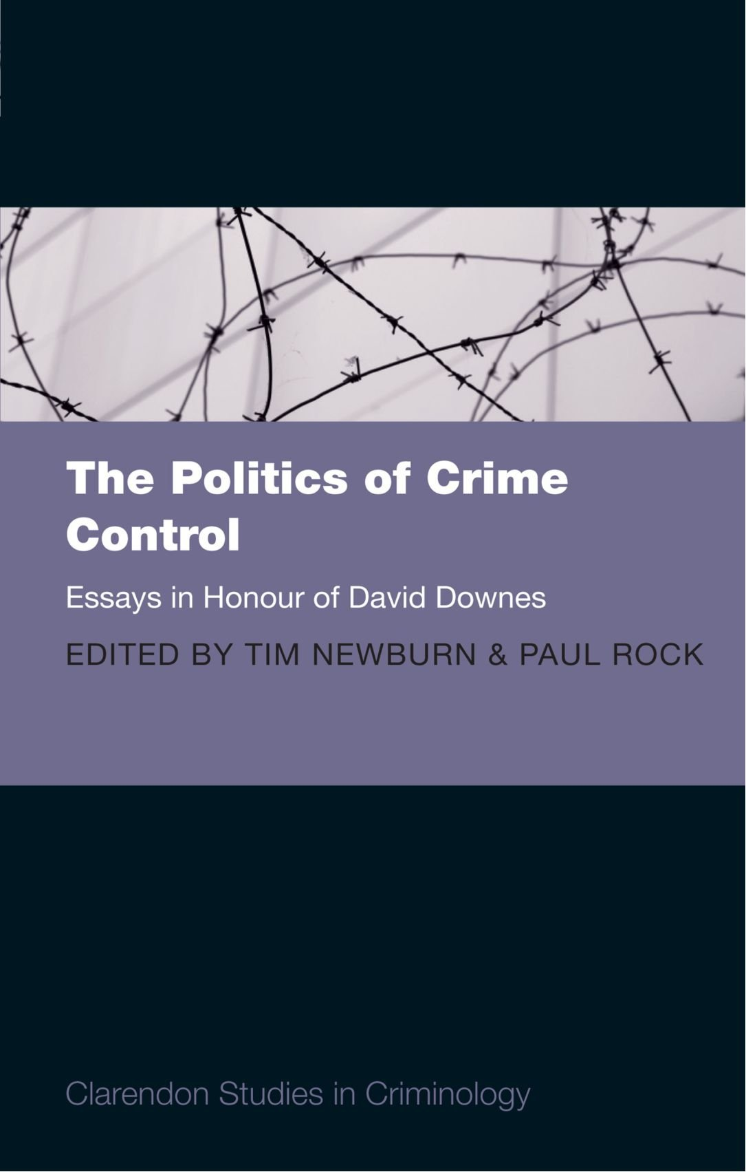 the politics of crime control essays in honour of david downes the politics of crime control essays in honour of david downes clarendon studies in criminology amazon co uk tim newburn 9780199565955 books