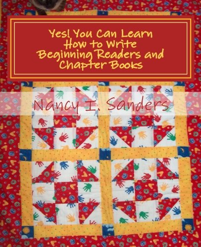 (Yes! You Can Learn How to Write Beginning Readers and Chapter Books)