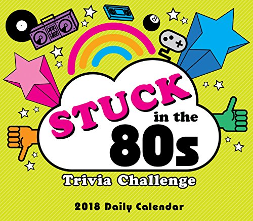 Stuck In The 80's Trivia Challenge 2018 Boxed/Daily Calendar (CB0265)