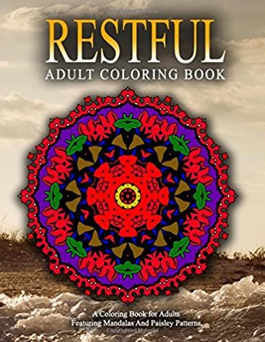 RESTFUL ADULT COLORING BOOKS – Vol.17: relaxation coloring books for adults (Volume 17)