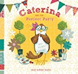 Caterina and the Perfect Party, Erin Eitter Kono, 0803739028