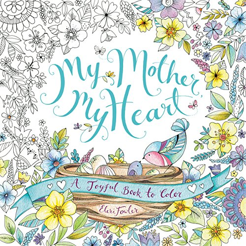 (My Mother, My Heart: A Joyful Book to Color)