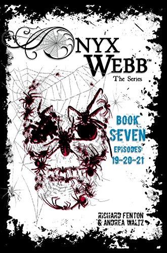 Onyx Webb: Book Seven: Episodes 19, 20 & 21 by [Fenton, Richard, Waltz, Andrea]