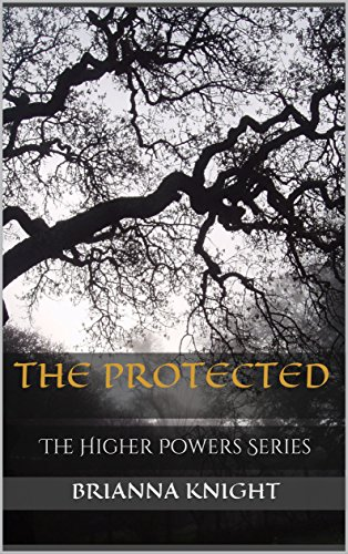 The Protected: The Higher Powers Series