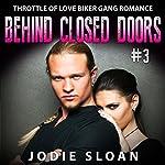 Behind Closed Doors: Throttle of Love, Book 3 | Jodie Sloan