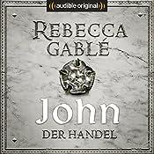 John - Der Handel (Die Hüter der Rose 2) | Rebecca Gablé