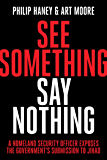 See Something, Say Nothing: A Homeland Security Officer Exposes the Government's Submission to Jihad