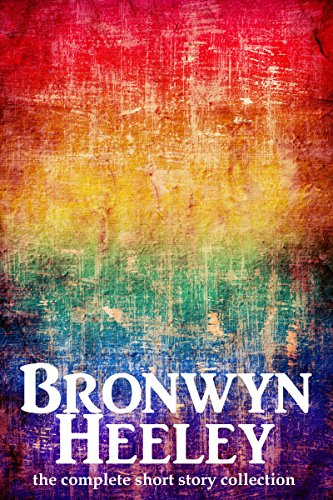 Bronwyn Heeley 2014-2016 Short Story Collection