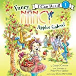 Fancy Nancy: Apples Galore! (I Can Read, Level 1) | Jane O'Connor