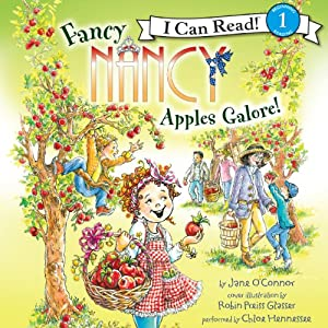Fancy Nancy: Apples Galore! (I Can Read, Level 1) Audiobook by Jane O'Connor Narrated by Chloe Hennessee