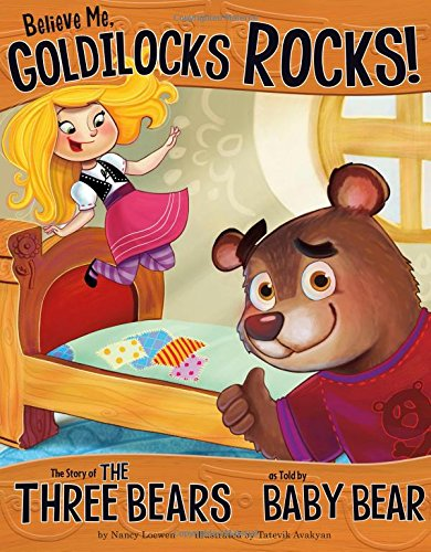 Believe Me, Goldilocks Rocks!: The Story of the Three Bears as Told by Baby Bear (The Other Side of the Story) for $<!--$4.91-->