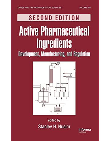 Active Pharmaceutical Ingredients: Development, Manufacturing, and Regulation, Second Edition (Drugs and