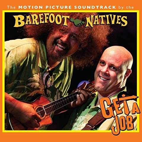 Get a Job by Barefoot Natives (Barefoot Natives)