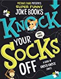 Knock Your Socks Off: A Book of Knock-Knock Jokes (Michael Dahl Presents Super Funny Joke Books)