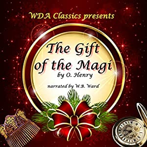 WDA Classics Presents O. Henry's The Gift of the Magi Audiobook