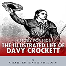 History for Kids: The Life of Davy Crockett Audiobook by Charles River Editors Narrated by David Zarbock