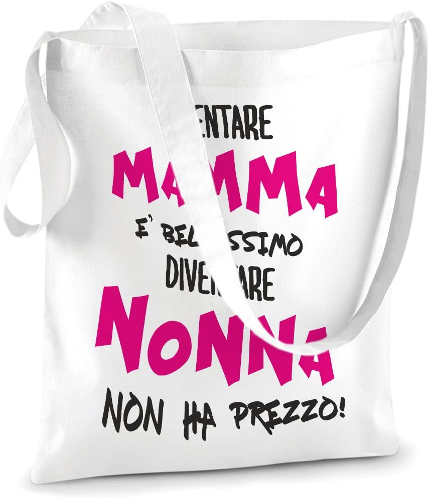 Festa dei Nonni bubbleshirt Shopping Bag in Cotone Essere Mamma /è Bellissimo Diventare Nonna Non ha Prezzo Dimensioni: 38 x 42 cm Idea Regalo
