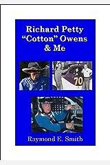 "Richard Petty, ""Cotton"" Owens & Me Kindle Edition"