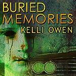 Buried Memories | Kelli Owen