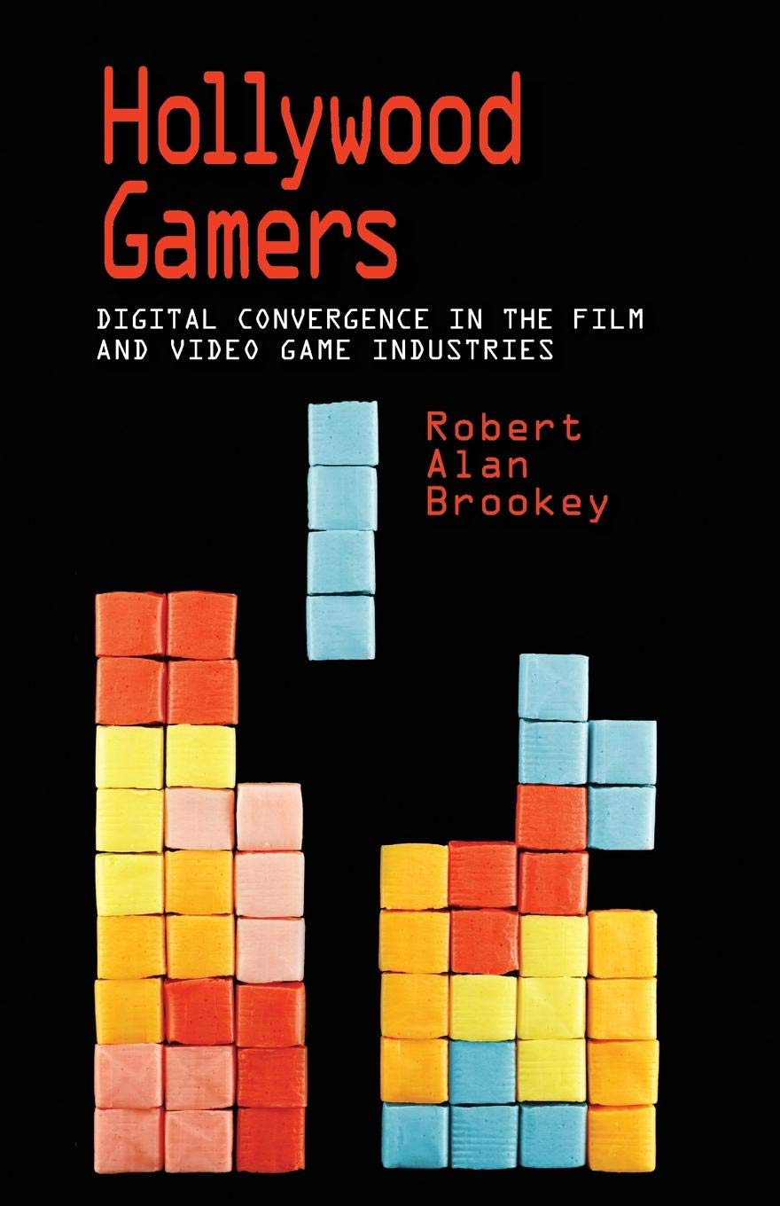 Hollywood Gamers: Digital Convergence in the Film and Video Game Industries:  Robert Alan Brookey: 9780253222312: Amazon.com: Books