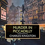 Murder in Piccadilly | Charles Kingston