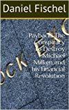 Payback: The Conspiracy to Destroy Michael Milken