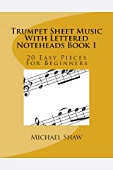 Trumpet Sheet Music With Lettered Noteheads Book 1: 20 Easy Pieces For Beginners