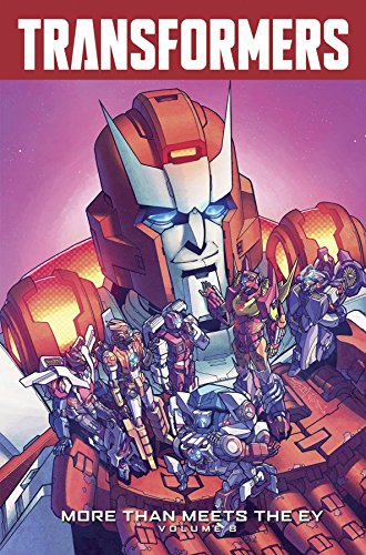 Transformers: More Than Meets The Eye Volume 8 (Transformers More Than Meets The Eye Issue 1)