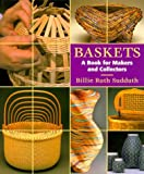Baskets: A Book for Makers and Collectors by Billie Ruth Sudduth (1999-05-20)