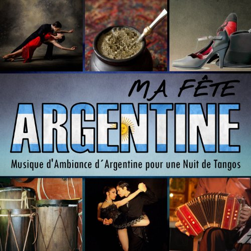 Various artists Stream or buy for $8.99 · Ma Fête argentine. Musique da.