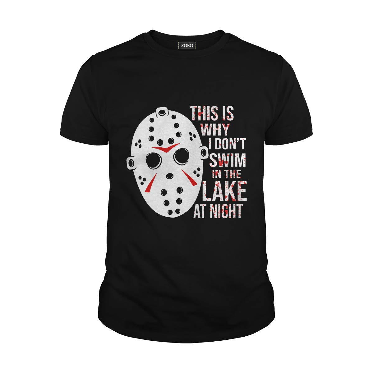 Zoko Apparel This Is Why I Dont Swim In The Lake At Night Jason Voorhees Shirts