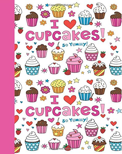 I Love Cupcakes!: Cupcake Journal (Pink) 8x10 - GRAPH JOURNAL - Journal with graph paper pages, square grid pattern (8x10 Life Is Sweet Graph Journal Series)