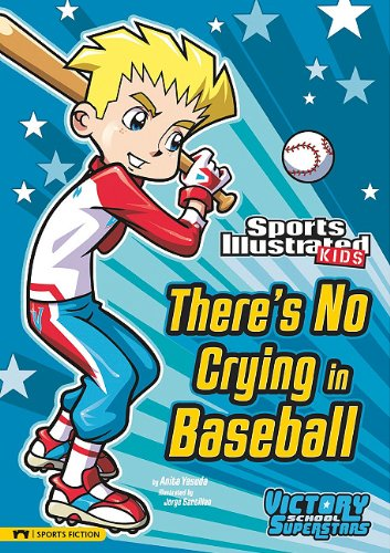 There's No Crying in Baseball (Sports Illustrated Kids Victory School Superstars) by Stone Arch Books