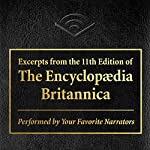 Excerpts from The Encyclopaedia Britannica: A Dictionary of Arts, Sciences, Literature and General Information, Eleventh Edition |  Various