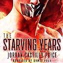 The Starving Years: MMM Dystopian Romance Hörbuch von Jordan Castillo Price Gesprochen von: Gomez Pugh