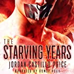 The Starving Years: MMM Dystopian Romance | Jordan Castillo Price