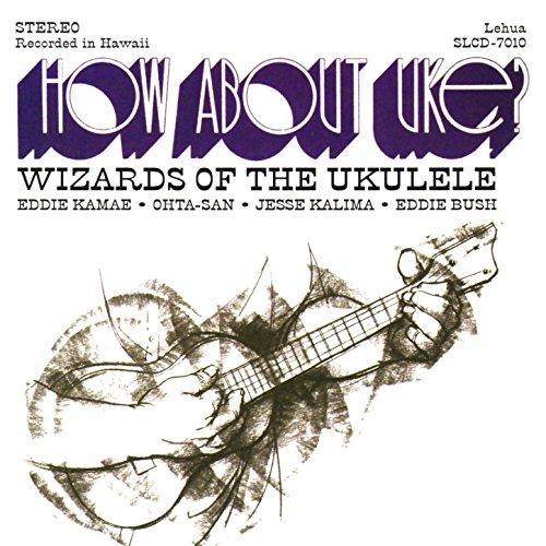 Wizard Island - How About Uke?: Wizards of the Ukulele
