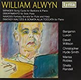 Alwyn: Mirages song cycle, Divertimento for flute, Naiades for flute & harp, Fantasy-Waltzes & Sonata alla Toccata for piano