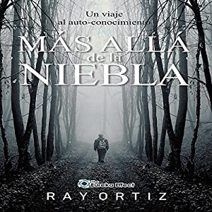 Mas alla de la Niebla: Un viaje al auto conocimiento [Beyond the Mist: A Journey to Self-Knowledge] Audiobook