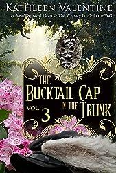 The Bucktail Cap in the Trunk: Volume 3 (More Secrets of Marienstadt)