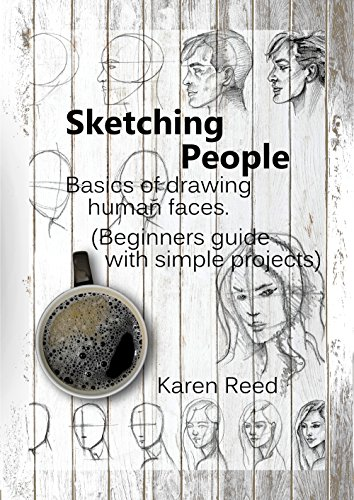 Pdf eBooks Sketching People: Basics of drawing human faces  (Beginners guide with simple projects)
