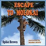 Escape to Molokai | Spike Brown